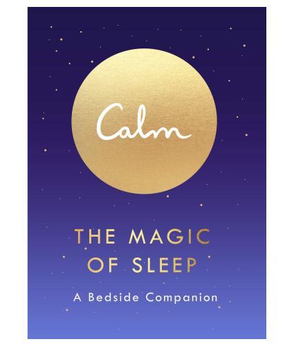 Calm: The Magic of Sleep a Bedside Companion